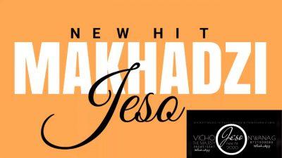 Makhadzi JESO MP3 Download Fakaza