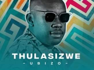 Thulasizwe-Ntombizodwa Ubizo Album Download Fakaza Music