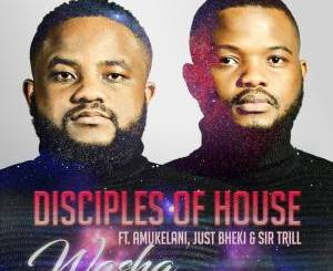 Disciples of House Washa Mp3 Fakaza Music Download