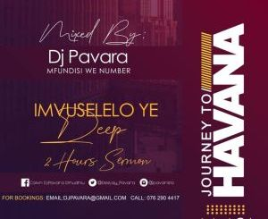 Dj Pavara Journey to Havana Vol 21 Mix Mp3 Fakaza Music Download