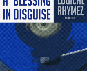 Logical Rhymez A Blessing In Disguise Ep Zip File Download