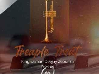 Pro-Tee, King Saiman & Deejay Zebra SA Triple Threat EP Zip Fakaza Music Download