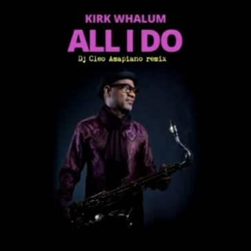 Kirk Whalum All I Do Mp3 Fakaza Music Download
