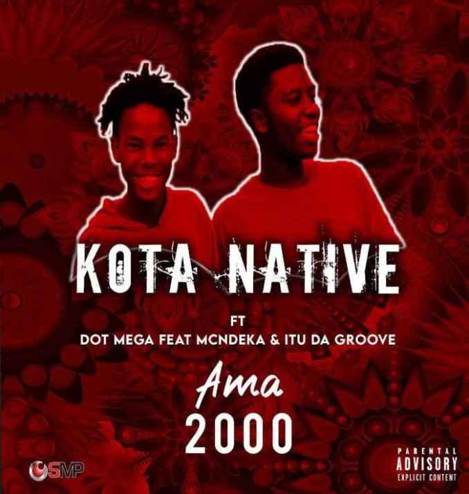Kota Native & Dot Mega Ama 2000 Mp3 Download Fakaza