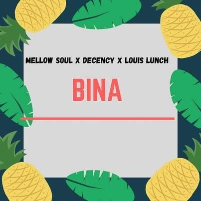 Mellow Soul, Decency & Louis Lunch Bina Mp3 Fakaza Music Download