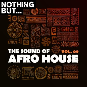DOWNLOAD Nothing But The Sound of Afro House, Vol. 09 Zip File Fakaza