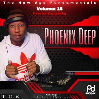 Phoenix Deep The New Age Fundamentals Vol. 15 Mix Mp3 Download Fakaza Music