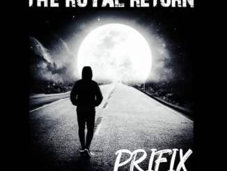 Prifix The Royal Return Album Zip Download Fakaza
