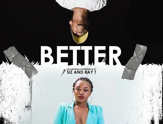 Siz & Ray T Better Mp3 Fakaza Music Download