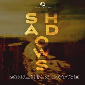 Soulic M & InQfive Shadows Mp3 Fakaza Music Download