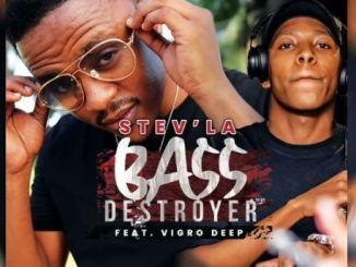 Stev'la Bass Destroyer Ft. Vigro Deep Download Mp3 Fakaza Music