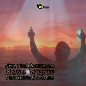 Sva The Dominator Bawo Wethu Mp3 Fakaza Music Download