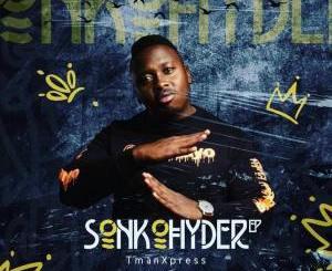 Tman Xpress Sonkohyder EP Zip Download Fakaza