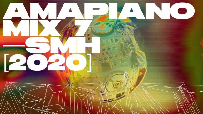 SMH Amapiano Mix 7 2020 Kamo Mphela, Focalistic, Vigro Deep, Daliwonga, Semi Tee, MFR Souls Mp3 Fakaza Download