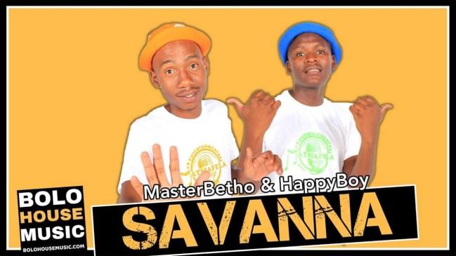 Master Betho & Happy Boy Savanna Mp3 Download