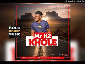 Mr K2 Khole Mp3 Download Fakaza