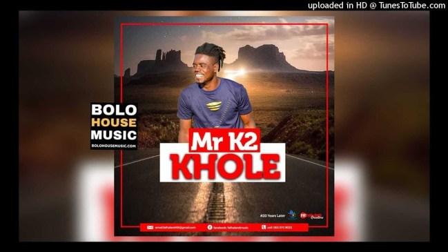 Mr K2 Khole Mp3 Download Fakaza