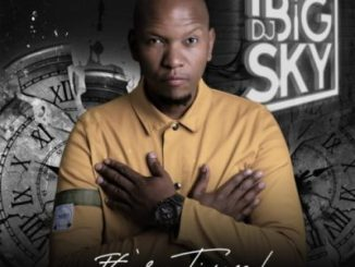 DJ Big Sky It's Time Album Zip Fakaza Music Download