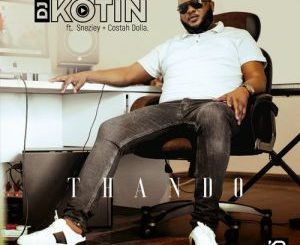 DJ Kotin Thando Mp3 Fakaza Music Download
