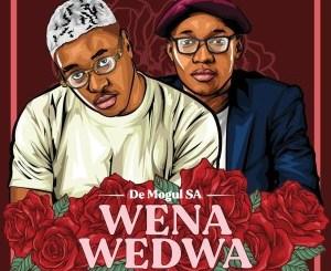 De Mogul SA Wena Wedwa Mp3 Fakaza Music Download