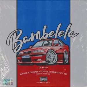 Dr Peppa Bambelela Mp3 Download Fakaza