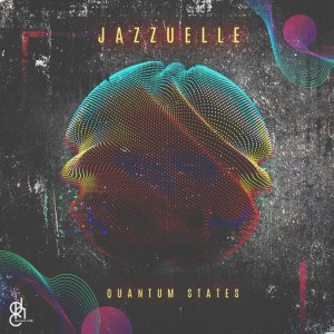 Jazzuelle Quantum States EP Zip Fakaza Music Download