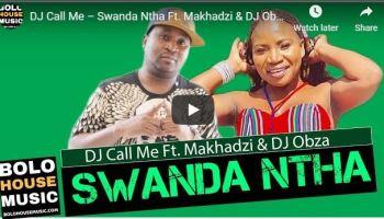 DJ Call Me Swanda Ntha Ft. Makhadzi & DJ Obza Mp3 Download