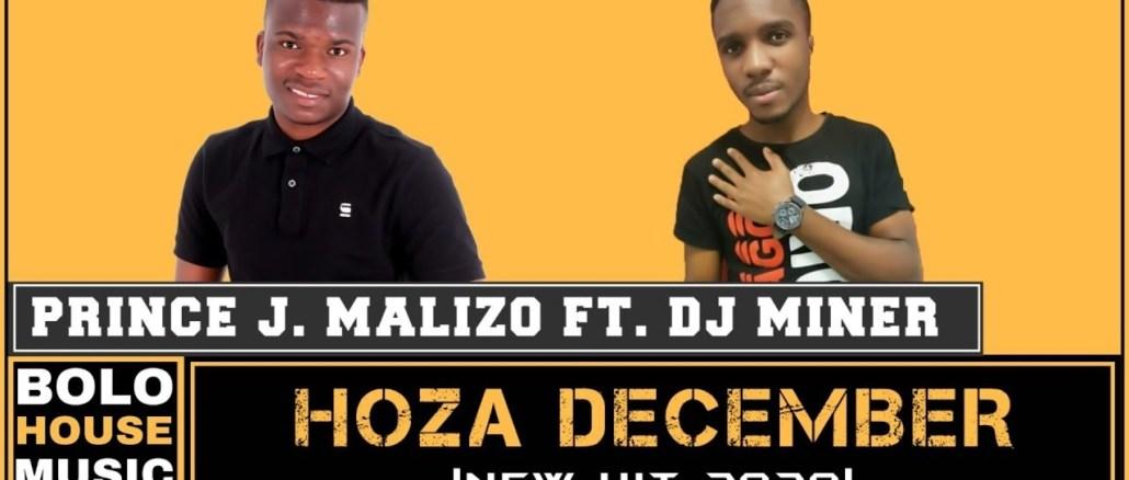 Prince J.Malizo Hoza December ft DJ Miner Mp3 Download