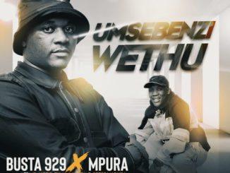 DOWNLOAD Busta 929 & Mpura Umsebenzi Wethu Mp3 Ft. Zuma, Mr JazziQ, Lady Du & Reece Madlisa Mp3 Download