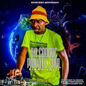 Dj Corry Da Groove Private Skul Piano Vol. 1 Mp3 Fakaza Music Download