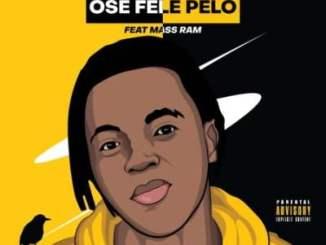 Dragernation Ose Fele Pelo Mp3 Fakaza Music Download