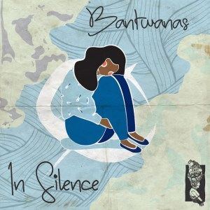 Bantwanas In Silence EP Download Zip Fakazamusic