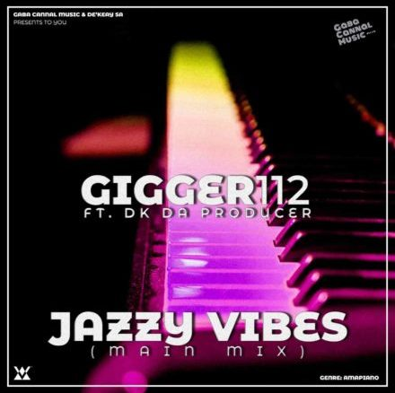 Gigger112 Jazzy Vibes Mp3 Fakaza Music Download