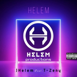 Helem JHelem Ft. T - Zeny Mp3 Fakaza Music Download