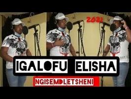 Igalofu Elisha Ngisemdletsheni MP3 Mp3 Fakaza Music Download