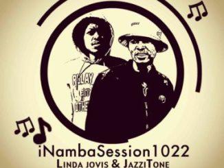 JazziTone & Linda Jovis INambaSession1022 5th Episode Mp3 Fakaza Music Download