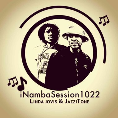 JazziTone & Linda Jovis INambaSession1022 5th Episode Mp3 Fakaza Music Download