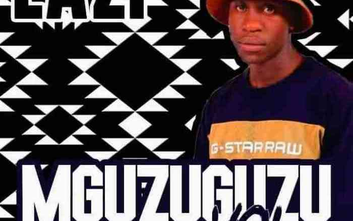 Lazi Mguzuguzu Vol 3 Mix Mp3 Fakaza Music Download