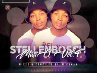 Mick-Man StellenBosch MusiQ Vol.004 Mp3 Fakaza Music Download