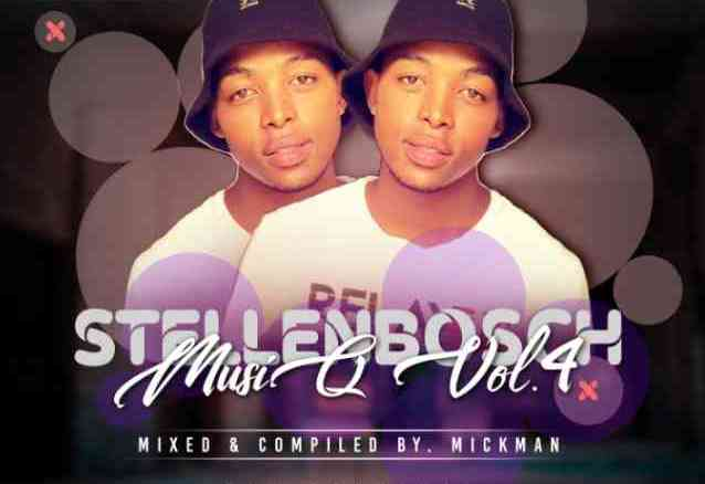 Mick-Man StellenBosch MusiQ Vol.004 Mp3 Fakaza Music Download
