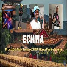 Mr JazziQ & Major League DJz EChina Mp3 Fakaza Music Download