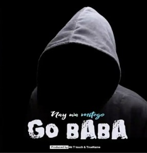 Nay Wamitego Go Baba Mp3 Fakaza Music Download