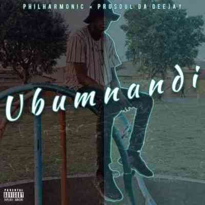 Prosoul Da DeeJay & Philharmonic Ubumnandi Mp3 Fakaza Music Download