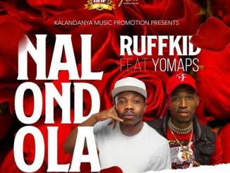 Download Ruff Kid ft. Yo Maps Nalondola Mp3 Fakaza