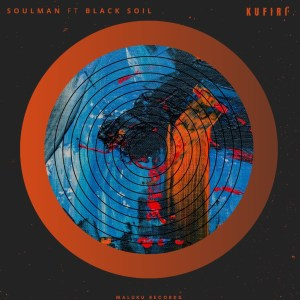 Soulman, Black Soil Kufiri (Original Mix) Mp3 Fakaza Music Download