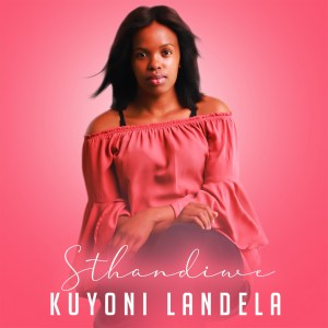 Sthandiwe Kuyoni Landela (Original Mix) Mp3 Fakaza Music Download