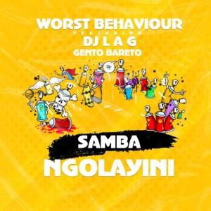 Worst Behaviour Samba Ngolayini Mp3 Fakaza Music Download