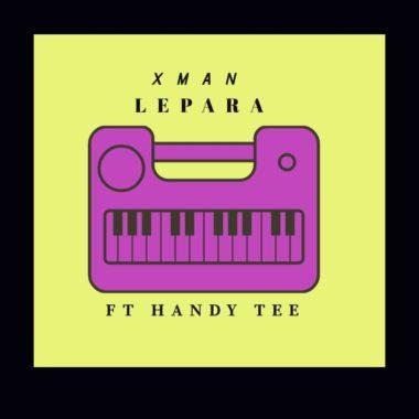Xman Lepara Mp3 Fakaza Music Download