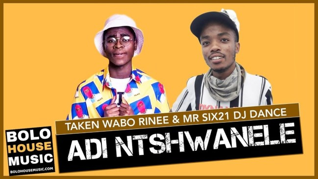 Adi Ntshwanele Taken Wabo Rinee x Mr Six21 DJ Dance Mp3 Fakaza Music Download