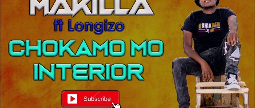 Makilla Chokamo Mointerior ft Longizo 2020 Album Mp3 Fakaza Music Download